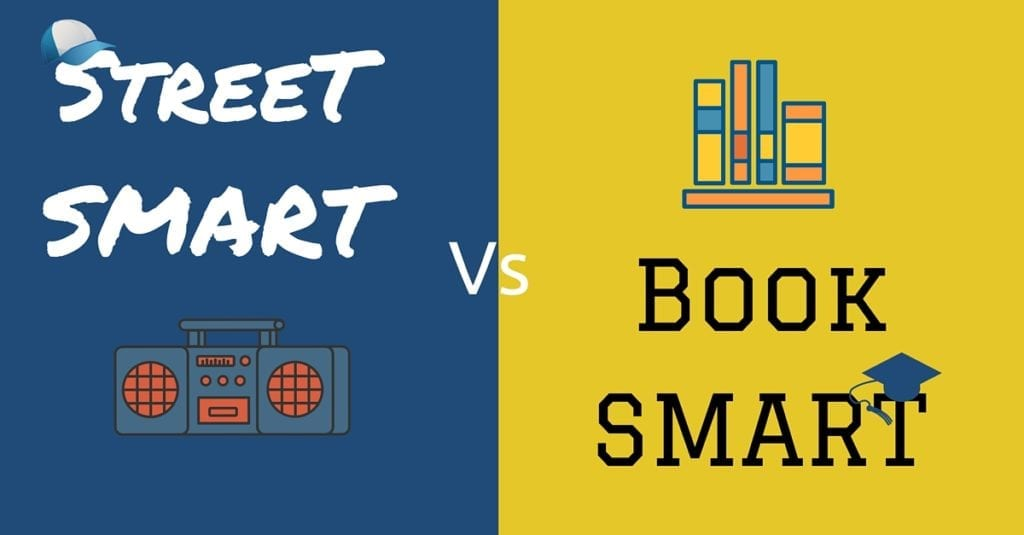 The Importance of Street Smart Over Book Smart